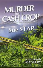 Murder for a Cash Crop by suestarauthor