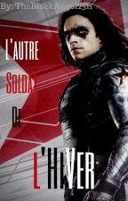L'autre soldat de l'hiver ( marvel Fanfiction ) by theblackangel2311