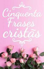 50 Frases Cristas by PatrinaCaro
