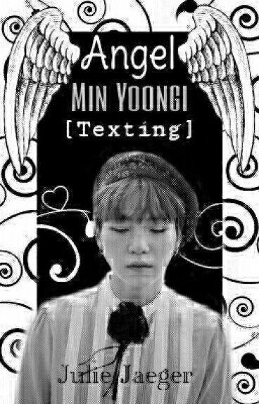 Angel || Min Yoongi 방탄소년단 [Texting]