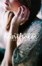 The Tale of the Heartbroken by everyless
