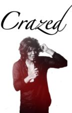Crazed. (Harry Styles) by 1d_jollygood