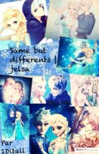 Same but differents | Jelsa by 1Ditail