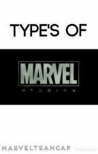 Type's Of Marvel  by MarvelTeamCap