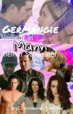 Germangie|| Verliebt In Den Mann Meiner Schwester [Kurzgeschichte]  by Clarialonso_forever