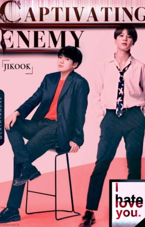 Captivating Enemy (JiKook) -EDITANDO- by CathyAndre