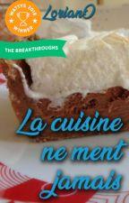 La cuisine ne ment jamais [TERMINÉE] by Loria_nO