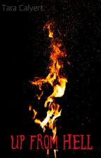 Up From Hell by TaraCalvert