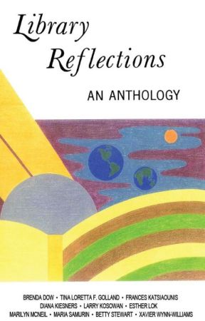 Library Reflections: An Anthology by gravelbar