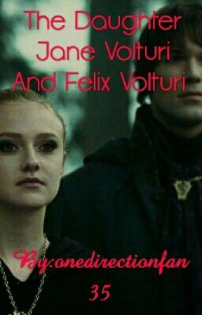 The Daughter Jane Volturi And Felix Volturi - characters - Wattpad