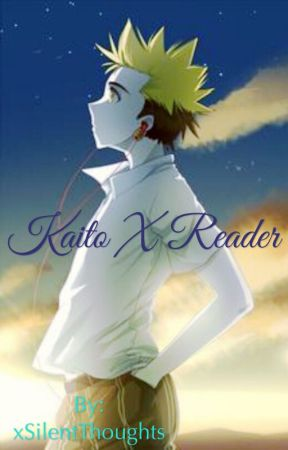 Kaito X Reader - ~ANGST COMPETITION~ - Wattpad