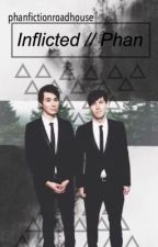 Inflicted // Phan by phanfictionroadhouse