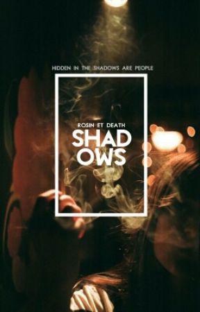 Shadows (Re-written) by DeathHasComeToBite