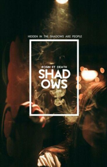 Shadows (Re-written)