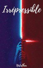Irrépressible (Star Wars VII, Kylo Ren x Rey) by Natalhea