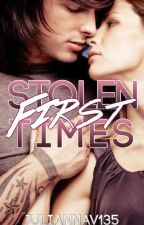 Stolen First Times by juliannav135