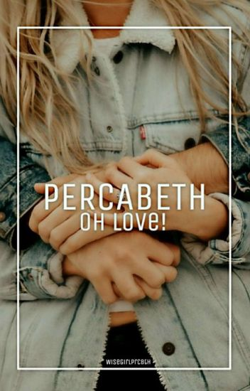 Percabeth-Oh Love!