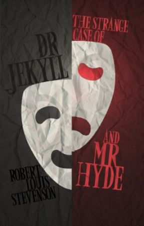 The Strange Case of Dr. Jekyll and Mr. Hyde (1886) by RobertLouisStevenson