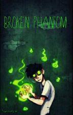 Broken Phantom by geneviewolfgirl123