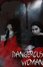 Dangerous Woman  by lmjackles