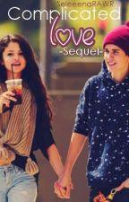 Complicated Love Sequel. (Jelena) by asdfghjkrml