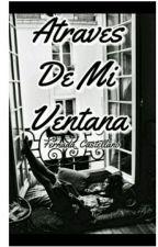 Atraves De Mi Ventana by fernanda_Castellano