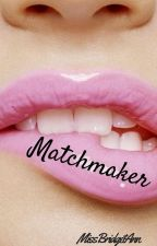 Matchmaker by MissBridgetAnn