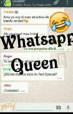 Whatsapp ~Queen~ by Killerx_Queen21x