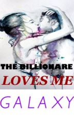 TBS: The Billionaire Loves Me (1) ✔ by GalaxyOverThere