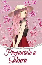 ¡Preguntale A Sakura Haruno! by Cam_Sama