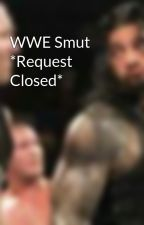 WWE Smut *Request Open* by Ambrose_Life