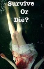 Survive or Die?-[Teen Wolf] by AnaStilinskiPotter