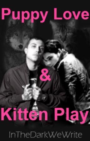 Puppy Love and Kitten Play (B1) (PLAKP) by InTheDarkWeWrite