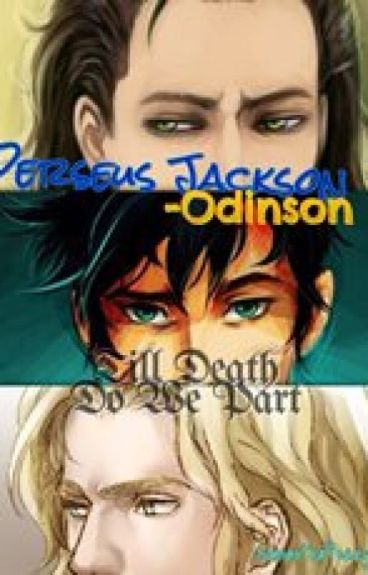 (Book 2) Perseus Jackson-Odinson: Till Death Do We Part