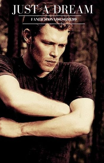 Just A Dream (Klaus Mikaelson)