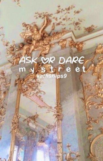 Ask or Dare Mystreet!