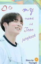 My name is Jeon Jungkook (Taekook/Vkook) by Youngiii