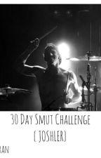30 Day Smut Challenge. {Joshler} by SpookySkeleduns_