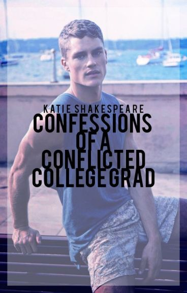Confessions of A Conflicted College Grad [LGBT] by KatieShakespeare