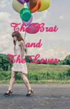 The Brat and The Lover by hugs_kisses06