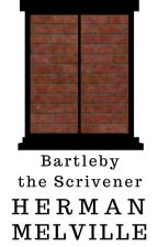 Bartleby, the Scrivener: A Story of Wall-Street (1853) (Completed) by HermanMelville