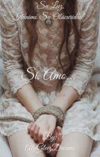 Si, Amo... by AlyGleez