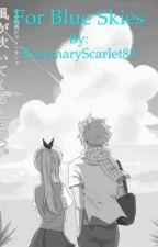 For Blue Skies by RosemaryScarlet83