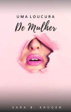 Uma Loucura De Mulher (Livro1 Da Série Mulheres No Poder) by TjTyler92