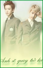 [ChanBaek Hunhan] [MA] Anh sẽ quay trở lại by Lime__