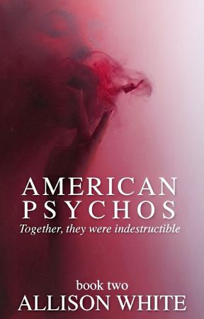 American Psychos (Sequel to Daddy's Little Psycho) by -allisonwrites