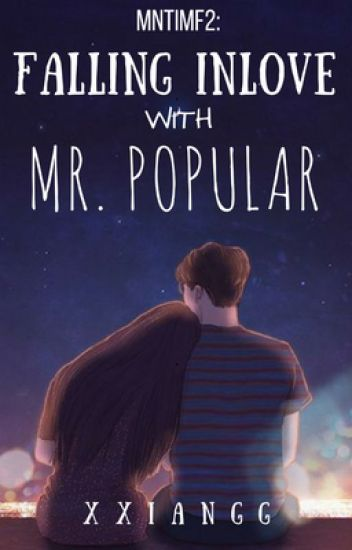 MNTIMF2: Falling In Love with Mr. Popular