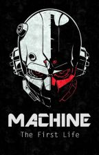 MACHINE : The First Life by Diyo0707