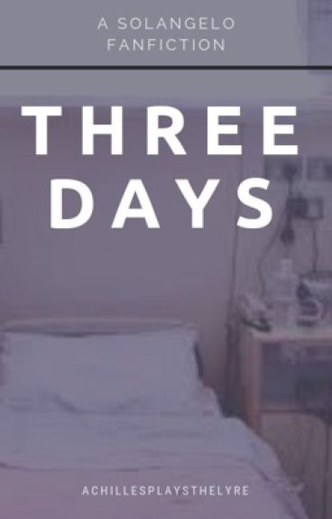 Three Days || Solangelo