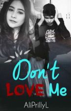 Don't Love Me by fanestories